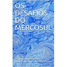 OS DESAFIOS DO MERCOSUL (Portuguese Edition)