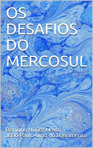 OS DESAFIOS DO MERCOSUL