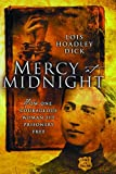img - for Mercy at Midnight: How One Courageous Woman Set Prisoners Free book / textbook / text book