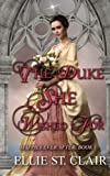 The Duke She Wished For: A Historical Regency Romance (Happily Ever After) (Volume 1) by  Ellie St. Clair in stock, buy online here