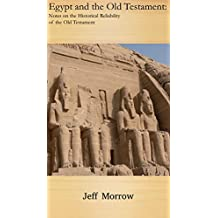 Egypt and the Old Testament: Notes on the Historical Reliability of the Old Testament