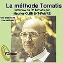 La méthode Tomatis | Livre audio Auteur(s) : Alfred Tomatis Narrateur(s) : Maurice Clément-Faivre