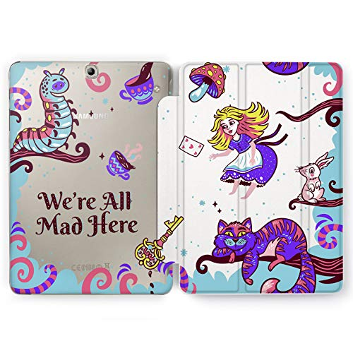 Wonder Wild Alice in Wonderland Samsung Galaxy Tab S4 S2 S3 Stand Case 2015 2016 2017 2018 Tablet Cover 8 9.6 9.7 10 10.1 10.5 Inch Cartoon for Kids Protector Disney Flip We are All Mad Here New ()