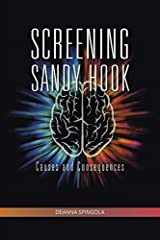 Screening Sandy Hook: Causes and Consequences by Deanna Spingola (2015-02-03) Paperback