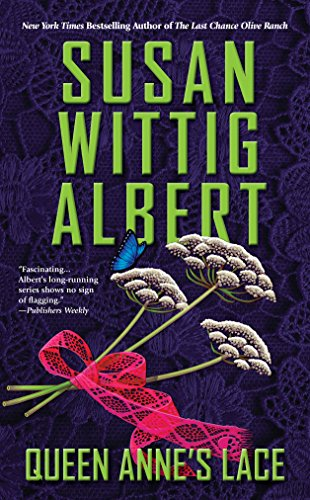 Queen Anne's Lace (China Bayles Mystery Book 26)