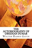 The Autobiography of Obsidian Dumar