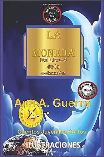 43 (Los MIL y un DIAS: Cuentos Juveniles Cortos: Libro 4) (Volume 43) (Spanish Edition): Ms. Ann A. Guerra, Mr. Daniel Guerra: 9781981188833: Amazon.com: ...