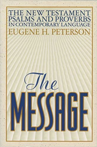 The Message New Testament Psalms and Proverbs in Contemporary Language:  Eugene H. Peterson: 9781576831205: Amazon.com: Books