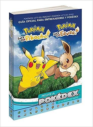 Pokémon: Lets Go, Pikachu/Eevee! Guía oficial de entrenador y Pokédex: Amazon.es: The Pokemon Company: Libros