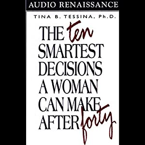 The Ten Smartest Decisions a Woman Can Make After Forty Audiobook
