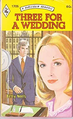 Three for a Wedding (Harlequin Romance, No. 1705)
