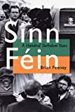 Sinn Fein : A Hundred Turbulent Years, Feeney, Brian, 0299186709