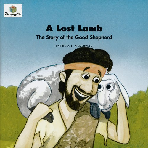 A Lost Lamb: The Story of the Good Shepherd (God Loves (Lost Lamb)