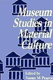 Museum Studies in Material Culture, , 1560981245
