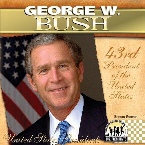 George W. Bush: 43rd President of the United States (United States Presidents (Abdo))