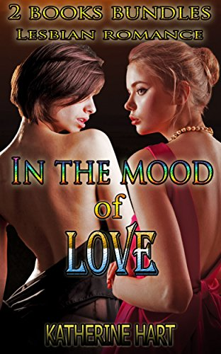 Lesbian romance box set: In the mood of love (Lesbian Gay Bisexual Transgender lesbian fiction Lesbian collection) (Lesbian Short stories Novella BBW Omega Menage Romance)