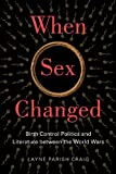 When Sex Changed, Layne Parish Craig, 0813562104