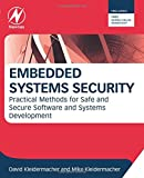 Embedded Systems Security: Practical Methods for Safe and Secure Software and Systems Development