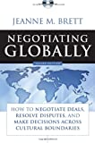 Negotiating Globally: How to Negotiate Deals, Resolve Disputes, and Make Decisions Across Cultural Boundaries, 2E