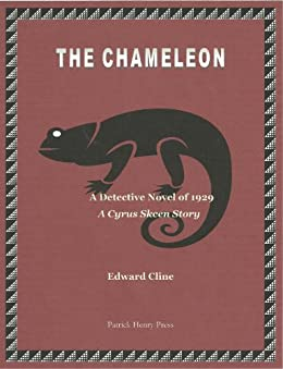 The Chameleon: A Detective Novel of 1929 (The Cyrus Skeen Mystery Series Book 4)