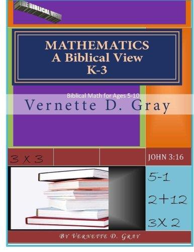 Read Online Mathematics: A Biblical View (First look) (Volume 1) ebook