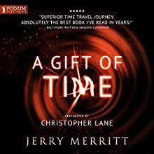 A Gift of Time Audiobook by Jerry Merritt Narrated by Christopher Lane