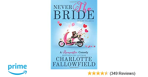 Never the Bride (Dilbury Village): Charlotte Fallowfield