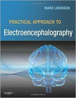 Practical Approach to Electroencephalography, 1e: 9780750674782 ...