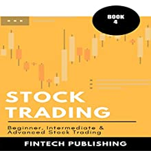 Stock Trading: 3 Books in 1: Beginner, Intermediate & Advanced Stock Trading Audiobook by  FinTech Publishing Narrated by Michael Hatak