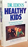 Dr. Eden's Healthy Kids, Alvin N. Eden and Andrea P. Boyar, 0452259487