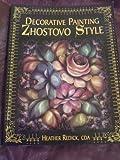 Decorative Painting Zhostovo Style, Heather Redick, 0891349685
