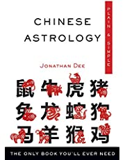 Chinese Astrology Plain & Simple: The Only Book You'll Ever Need