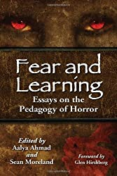 Fear and Learning: Essays on the Pedagogy of Horror