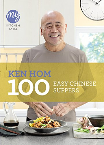 100 Easy Chinese Suppers (My Kitchen Table)