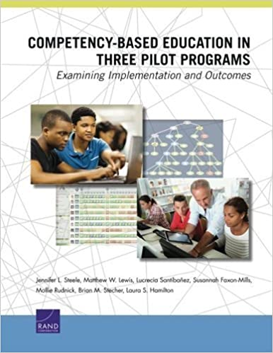 Book Competency-Based Education in Three Pilot Programs: Examining Implementation and Outcomes by Steele, Jennifer L., Lewis, Matthew W., Santibanez, Lucrecia (2014)