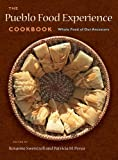 The Pueblo Food Experience Cookbook%3A W