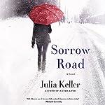 Sorrow Road: Bell Elkins, Book 5 | Julia Keller