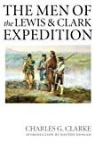 img - for The Men of the Lewis and Clark Expedition: A Biographical Roster of the Fifty-one Members and a Composite Diary of Their Activities from All Known Sources book / textbook / text book