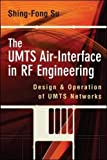 img - for The UMTS Air-Interface in RF Engineering: Design and Operation of UMTS Networks book / textbook / text book