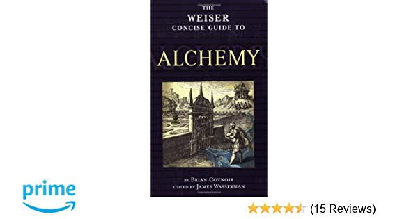 the weiser concise guide to alchemy the weiser concise guide series rh amazon com FFXI Alchemy Guide weiser concise guide to alchemy