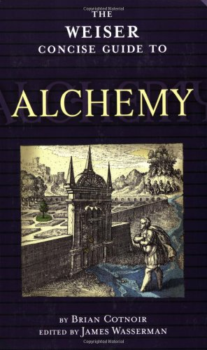 The Weiser Concise Guide to Alchemy (The Weiser Concise Guide Series)