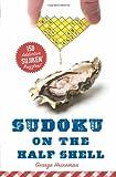 Sudoku on the Half Shell: 150 Addictive Sujiken® Puzzles