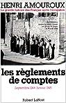 La Grande Histoire des Français sous l'Occupation, tome 09 : Les règlements de comptes par Amouroux