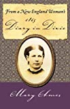 From a New England Woman's Diary in Dixie In 1865, Mary Ames, 0985053003