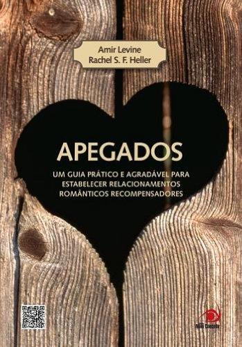 Apegados - Um Guia Pratico e Agradavel Para Estabelecer Relacionamentos Romanticos Recompensadores (Em Portugues do Brasil)