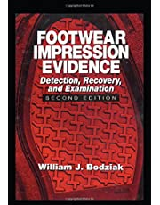 Footwear Impression Evidence: Detection, Recovery and Examination, SECOND EDITION