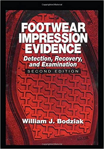 Footwear Impression Evidence Detection Recovery And Examination Second Edition Practical Aspects Of Criminal And Forensic Investigations Bodziak William J 9780849310454 Amazon Com Books