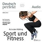 Deutsch perfekt Audio - Fit in den Frühling. 3/2014 |  div.