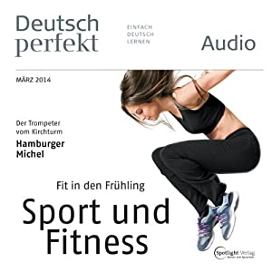 Deutsch perfekt Audio - Fit in den Frühling. 3/2014 Audiobook
