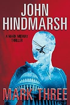 Mark Three (Mark Midway Series Book 3) by [Hindmarsh, John]